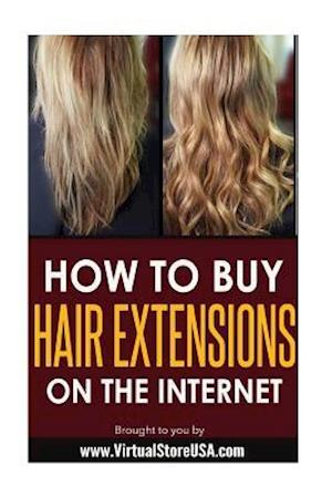 Bog, paperback How to Buy Hair Extensions on the Internet af Virtual Store U. S. a.