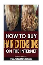 How to Buy Hair Extensions on the Internet af Virtual Store U. S. a.
