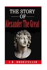 The Story of Alexander the Great af James David Rockefeller