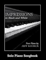 Impressions in Black and White - Pure Piano by Jeff Bjorck