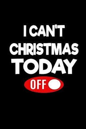 I Can't Christmas Today