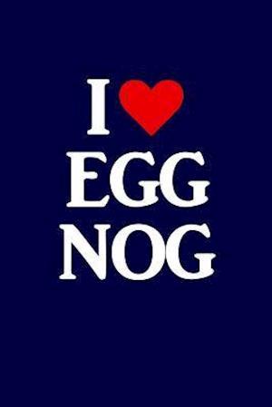 Bog, paperback I Heart Eggnog af Journals and More