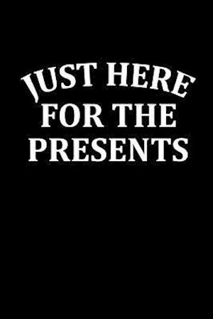 Just Here for the Presents