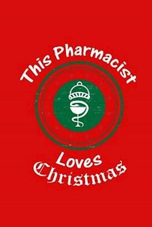 Bog, paperback This Pharmacist Loves Christmas af Journals and More