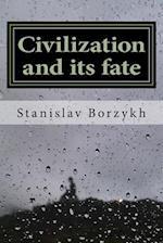 Civilization and Its Fate