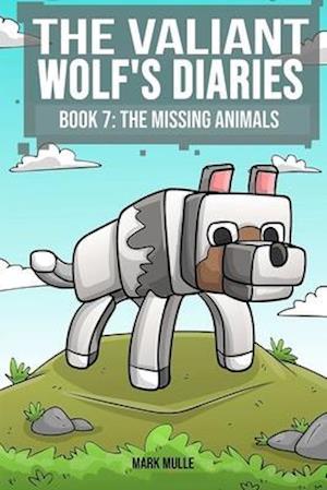 Bog, paperback The Valiant Wolf's Diaries (Book 7) af Mark Mulle