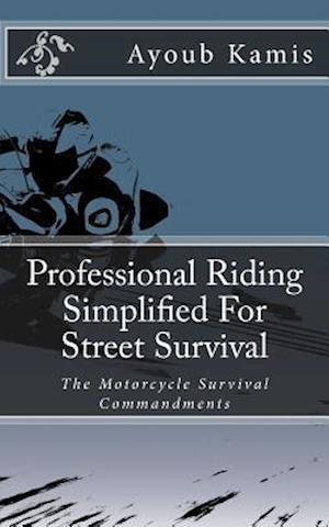 Bog, paperback Professional Riding Simplified for Street Survival af Ayoub Kamis