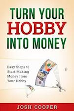 Turn Your Hobby Into Money