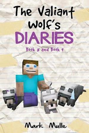 Bog, paperback The Valiant Wolf's Diaries, Book 8 and Book 9 (an Unofficial Minecraft Diary Book for Kids Ages 9 - 12 (Preteen) af Mark Mulle