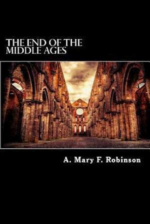 Bog, paperback The End of the Middle Ages af A. Mary F. Robinson