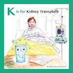K Is for Kidney Transplant af Anita Howell