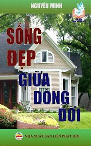 Bog, paperback Song Dep Giua Dong Doi af Nguyen Minh