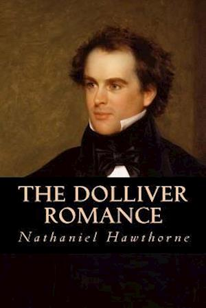 Bog, paperback The Dolliver Romance af Nathaniel Hawthorne