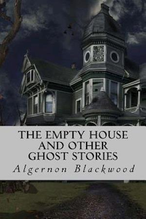 Bog, paperback The Empty House and Other Ghost Stories af Algernon Blackwood