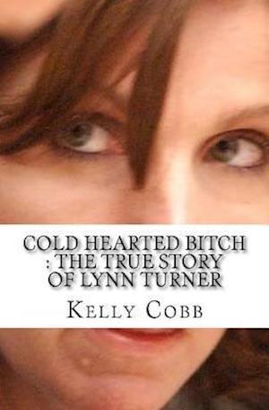 Bog, paperback Cold Hearted Bitch af Kelly Cobb