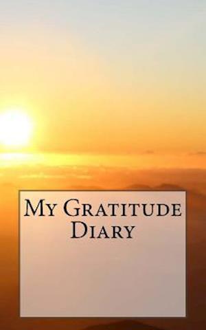 Bog, paperback My Gratitude Diary af Inspirational Motivational Notebooks