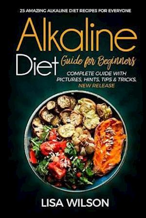 Bog, paperback Alkaline Diet Guide for Beginners af Lisa Wilson