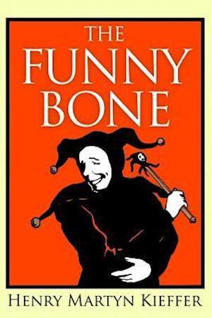 Bog, paperback The Funny Bone af Henry Martyn Kieffer