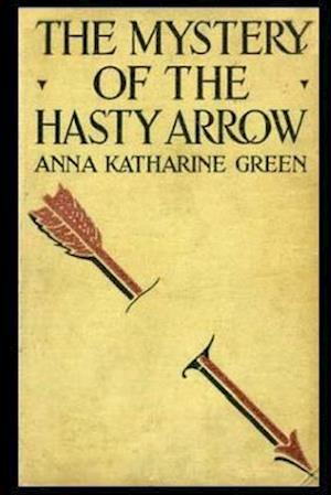 Bog, paperback The Mystery of the Hasty Arrow af Anna Katharine Green