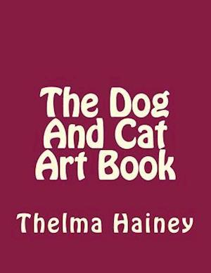 Bog, paperback The Dog and Cat Art Book af Thelma Hainey