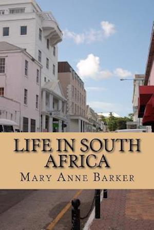 Bog, paperback Life in South Africa af Mary Anne Barker