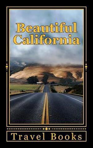 Bog, paperback Beautiful California af Travel Books