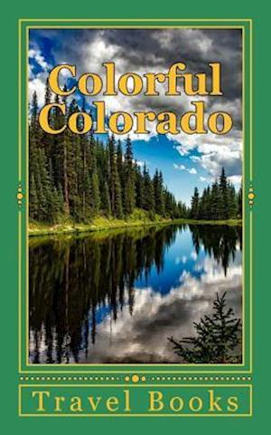 Bog, paperback Colorful Colorado af Travel Books