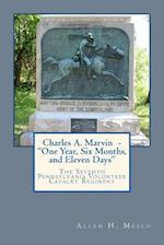 Charles A. Marvin - One Year, Six Months, and Eleven Days