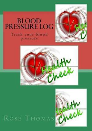 Bog, paperback Blood Pressure Log af MS Rose Thomas