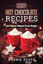 120 Hot Chocolate Recipes