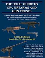 The Legal Guide to Nfa Firearms and Gun Trusts
