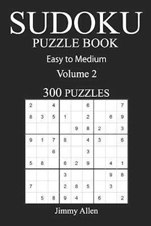 Bog, paperback Easy to Medium 300 Sudoku Puzzle Book af Jimmy Allen
