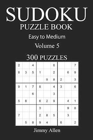 Bog, paperback Easy to Medium 300 Sudoku Puzzle Book af Jimmy Allen