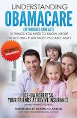 Understanding Obamacare (Affordable Care ACT)