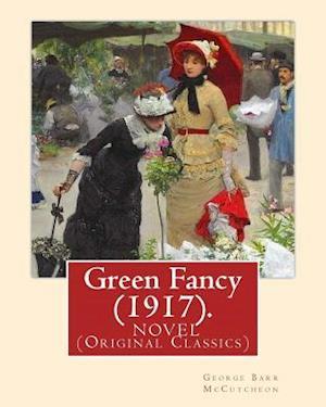 Bog, paperback Green Fancy (1917). by af George Barr Mccutcheon, C. Allan Gilbert