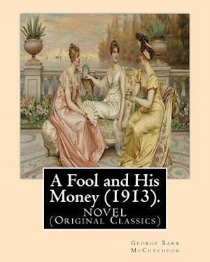 Bog, paperback A Fool and His Money (1913). by af George Barr Mccutcheon, A. I. Keller
