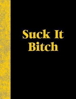 Suck It Bitch