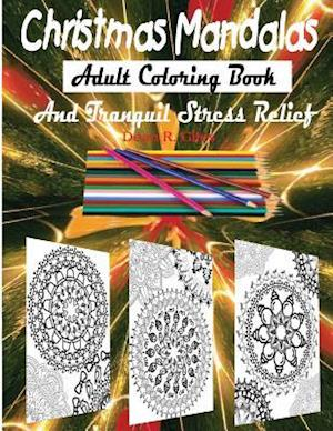 Bog, paperback Christmas Mandalas Adult Coloring Book and Stress Relief Therapy af Dean R. Giles