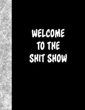 Bog, paperback Welcome to the Shit Show af Ij Publishing LLC