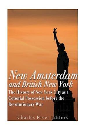 Bog, paperback New Amsterdam and British New York af Charles River Editors