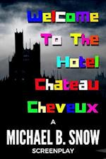 Welcome to the Hotel Chateau Cheveux