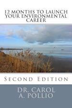 12 Months to Launch Your Environmental Career, 2nd Edition