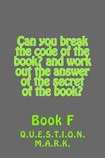 Can You Break the Code of the Book? and Work Out the Answer of the Secret of the
