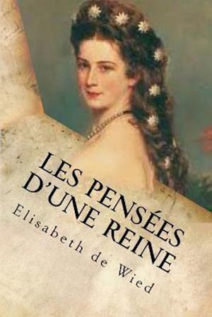 Bog, paperback Les Pensees D'Une Reine af Elisabeth De Wied