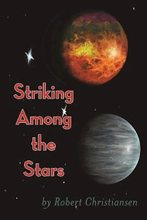 Bog, paperback Striking Among the Stars af Robert Christiansen