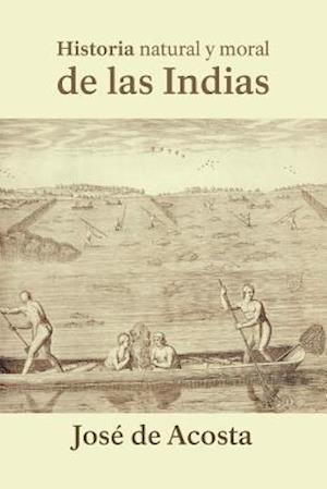 Bog, paperback Historia Natural y Moral de Las Indias af Jose De Acosta