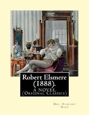 Bog, paperback Robert Elsmere (1888). by af Thomas Hill Green, Mrs Humphry Ward, Laura Octavia Mary Lyttelton