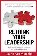 Rethink Your Leadership