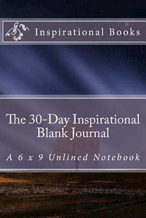 Bog, paperback The 30-Day Inspirational Blank Journal af Inspirational Motivational Books