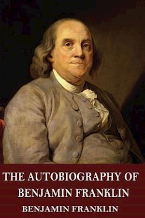 Bog, paperback The Autobiography of Benjamin Franklin af Benjamin Franklin